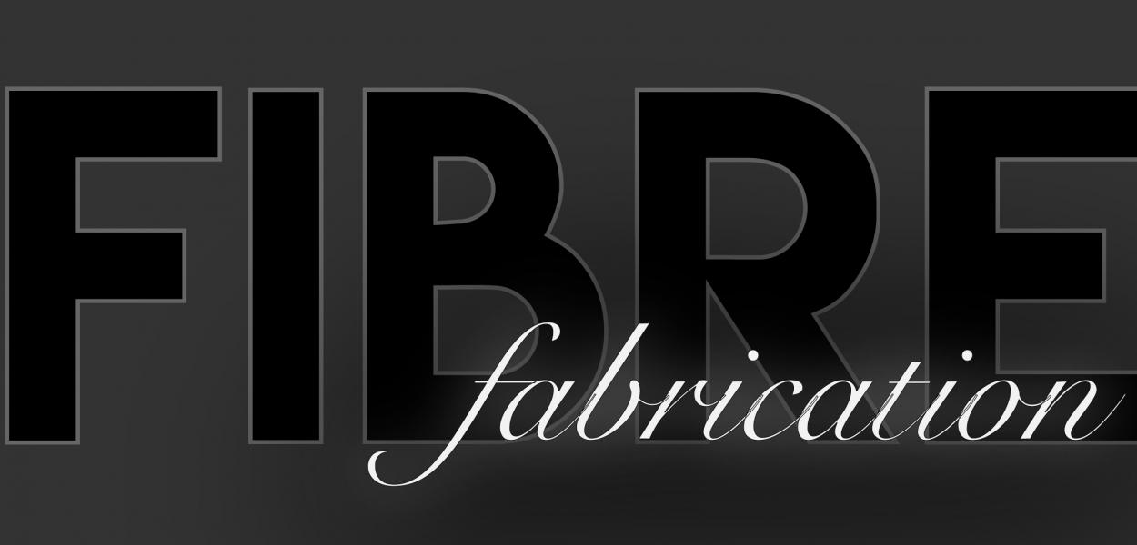 Fibre Fabrication
